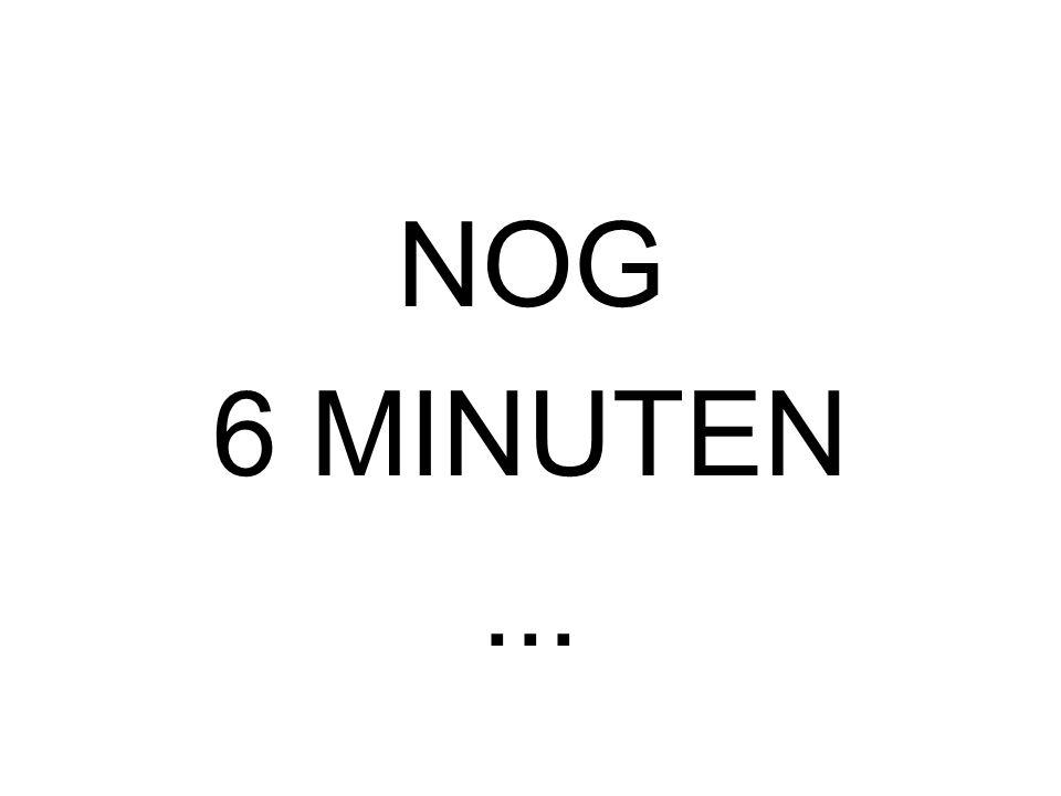 NOG 7 MINUTEN...