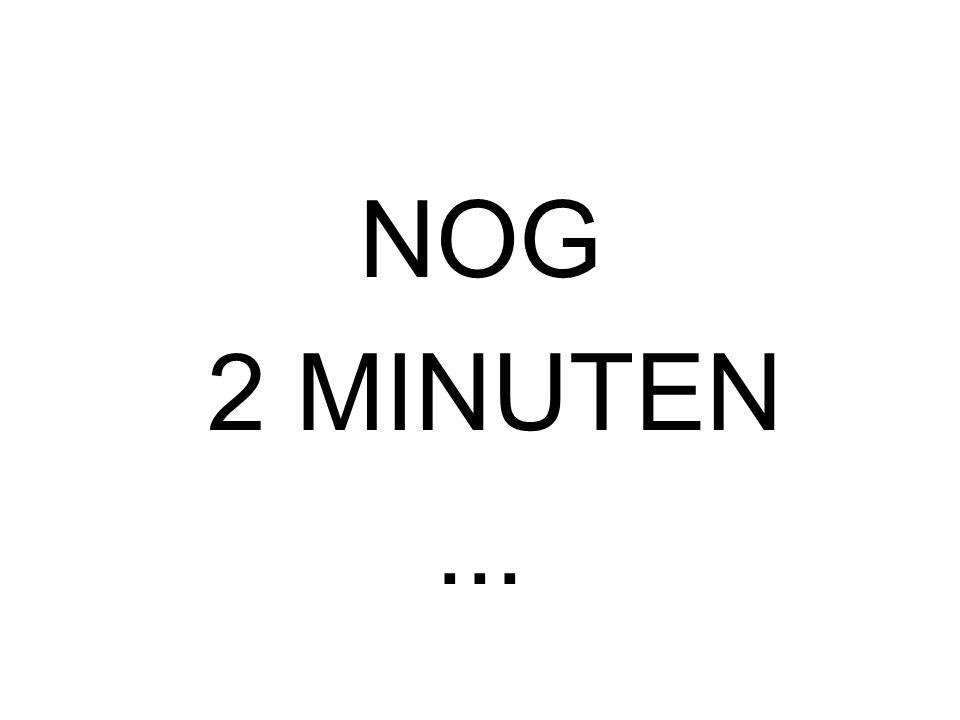 NOG 3 MINUTEN...