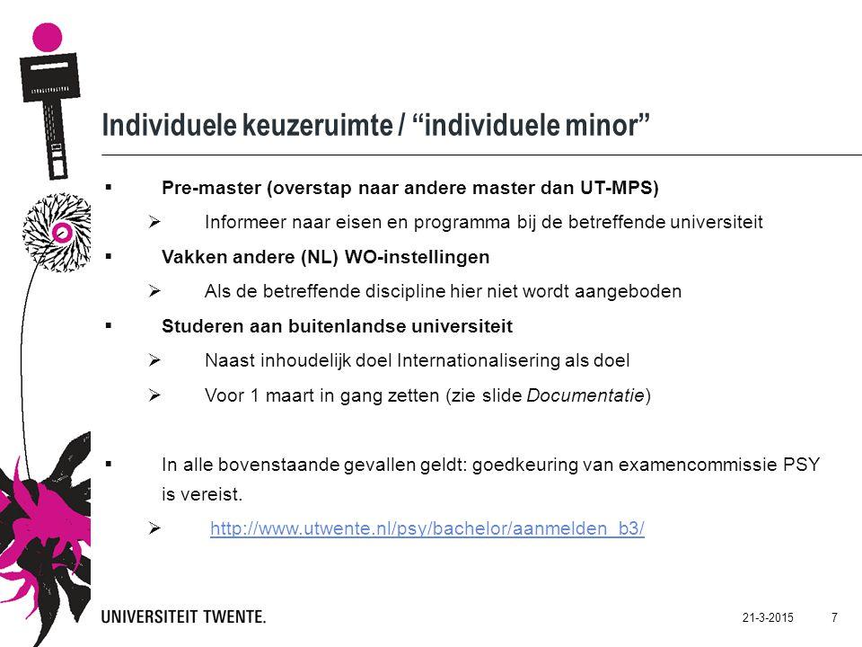 21-3-2015 8 Voorkenniseisen Keuzeruimte B3 (30 EC) UT-minor/keuzemodules  Dit wordt in 2014-2015 op UT niveau vastgesteld Vakken andere Nederlandse universiteit  Gelijk aan bovenstaande eis voor UT minor/keuzemodules Studeren in het buitenland  B1 en B2 afgerond