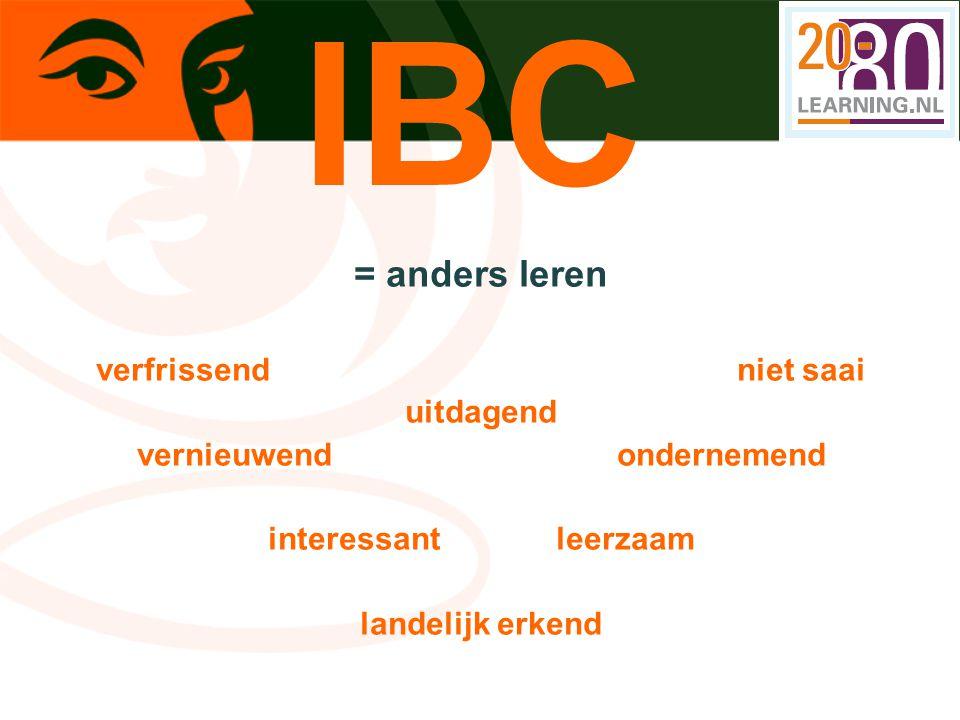 IBC = anders leren verfrissend niet saai uitdagend vernieuwendondernemend interessant leerzaam landelijk erkend