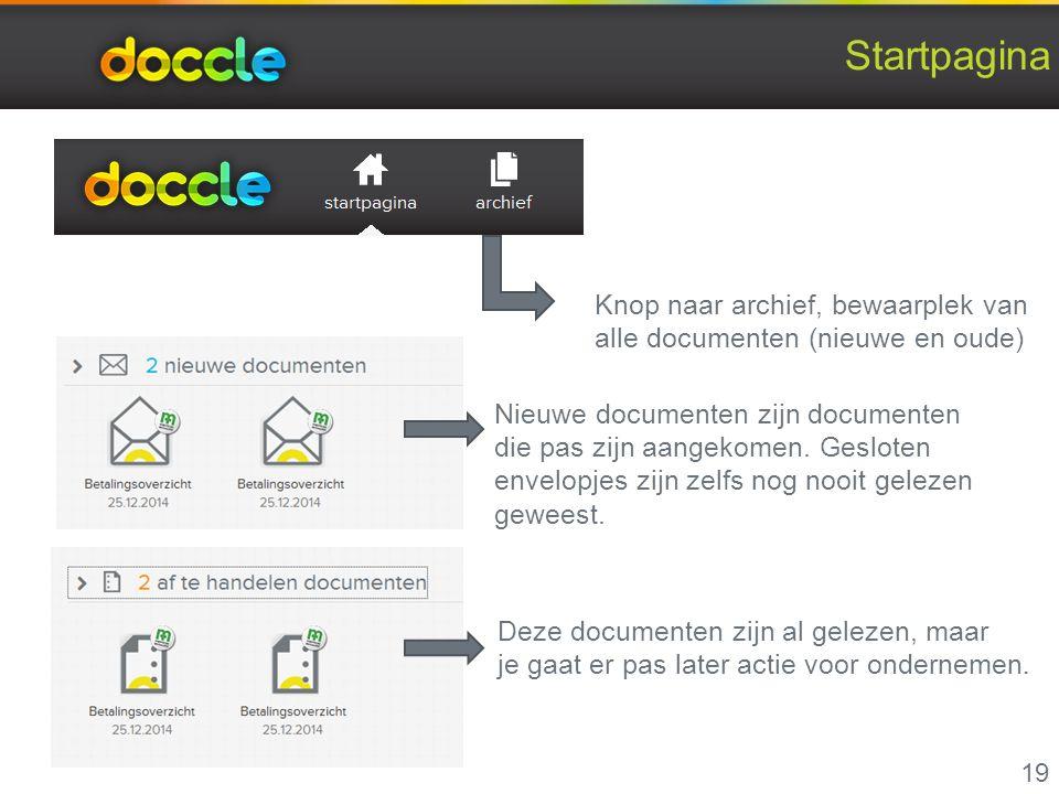 Startpagina ↓↓ 19 Knop naar archief, bewaarplek van alle documenten (nieuwe en oude) Nieuwe documenten zijn documenten die pas zijn aangekomen. Geslot