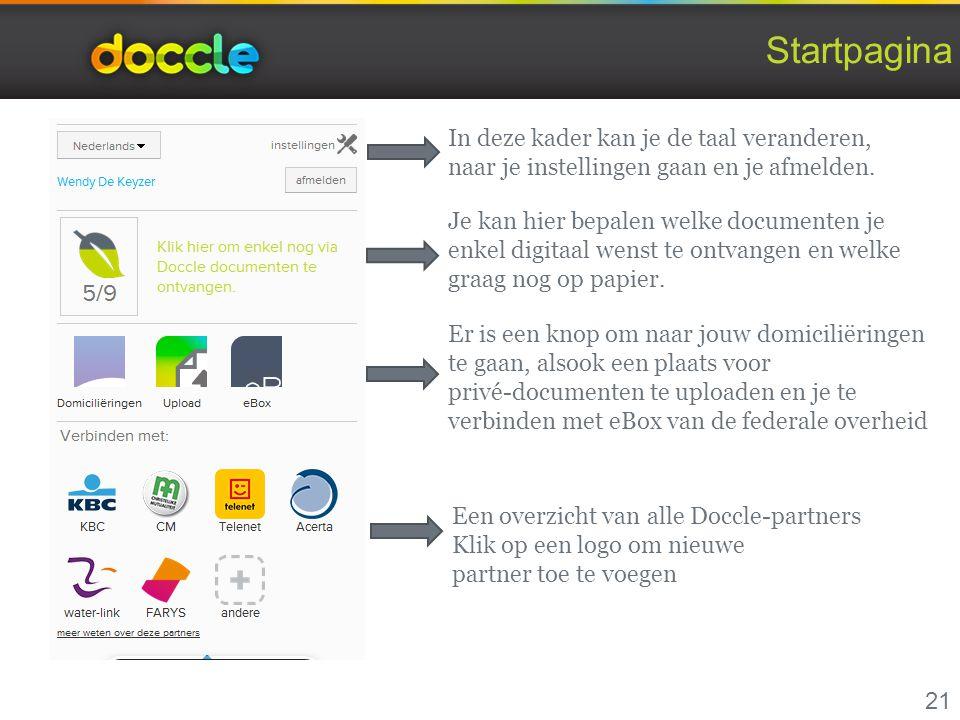 Startpagina 21 In deze kader kan je de taal veranderen, naar je instellingen gaan en je afmelden. Je kan hier bepalen welke documenten je enkel digita