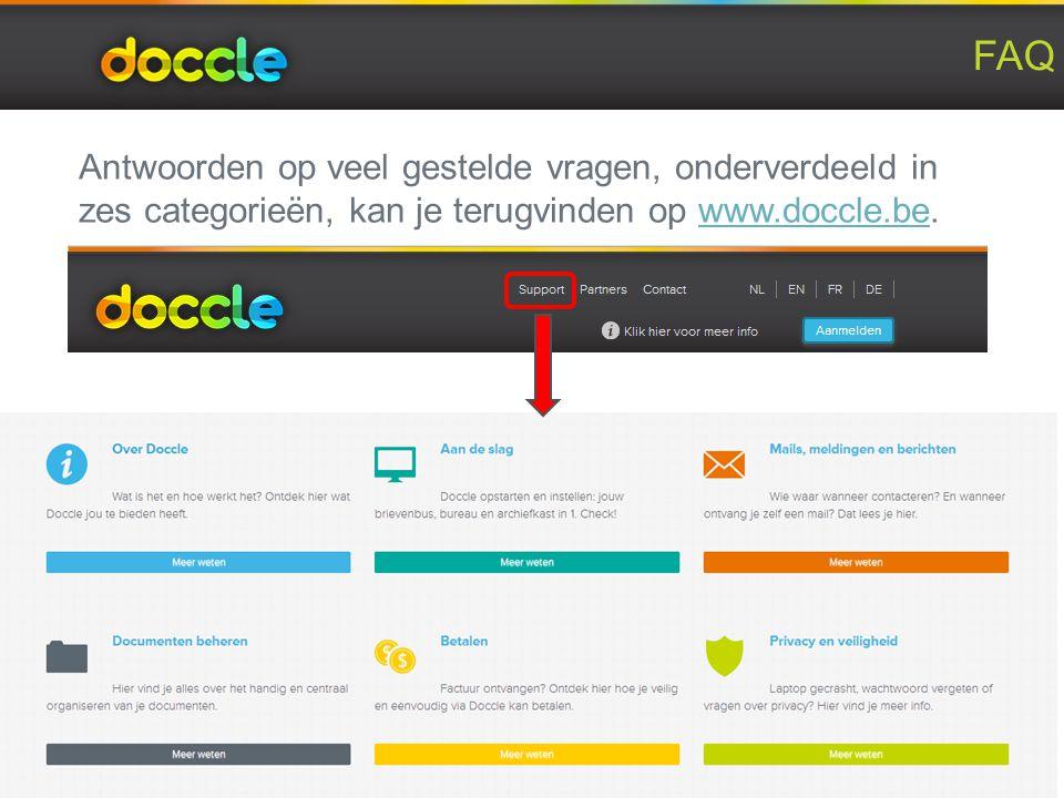 FAQ 26 Antwoorden op veel gestelde vragen, onderverdeeld in zes categorieën, kan je terugvinden op www.doccle.be.www.doccle.be