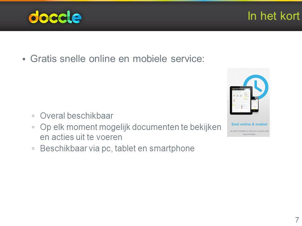 In het kort Gratis snelle online en mobiele service: ▫ Overal beschikbaar ▫ Op elk moment mogelijk documenten te bekijken en acties uit te voeren ▫ Be