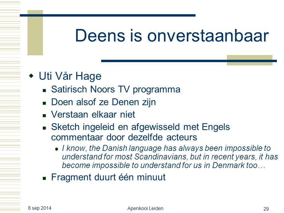 Laatste les: Apenkooi Herfst Deens is onverstaanbaar