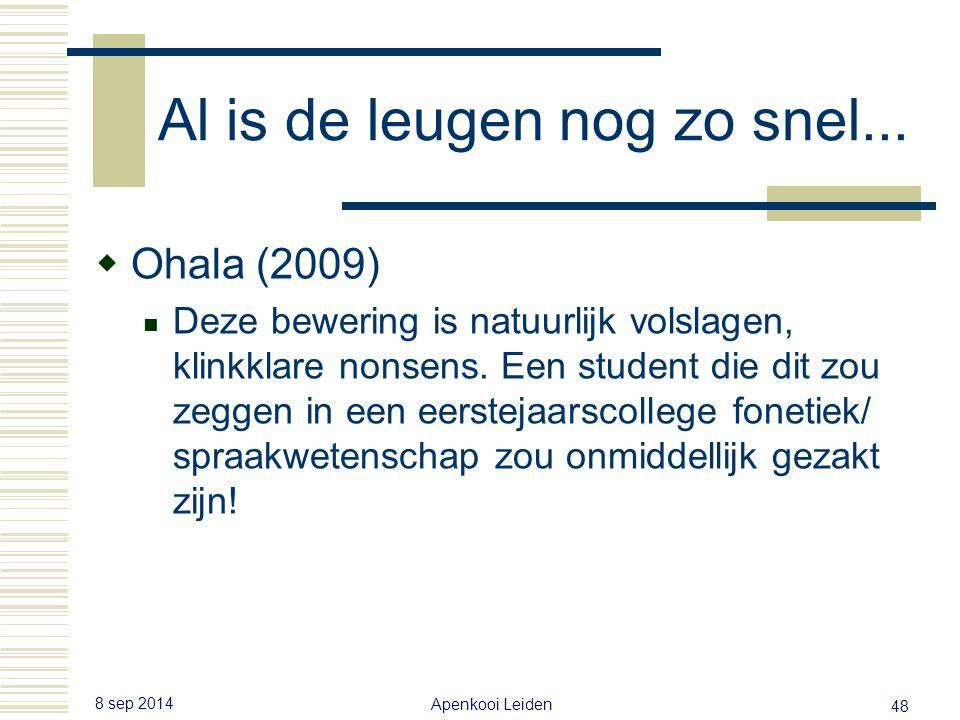 8 sep 2014 Apenkooi Leiden 47 Al is de leugen nog zo snel...