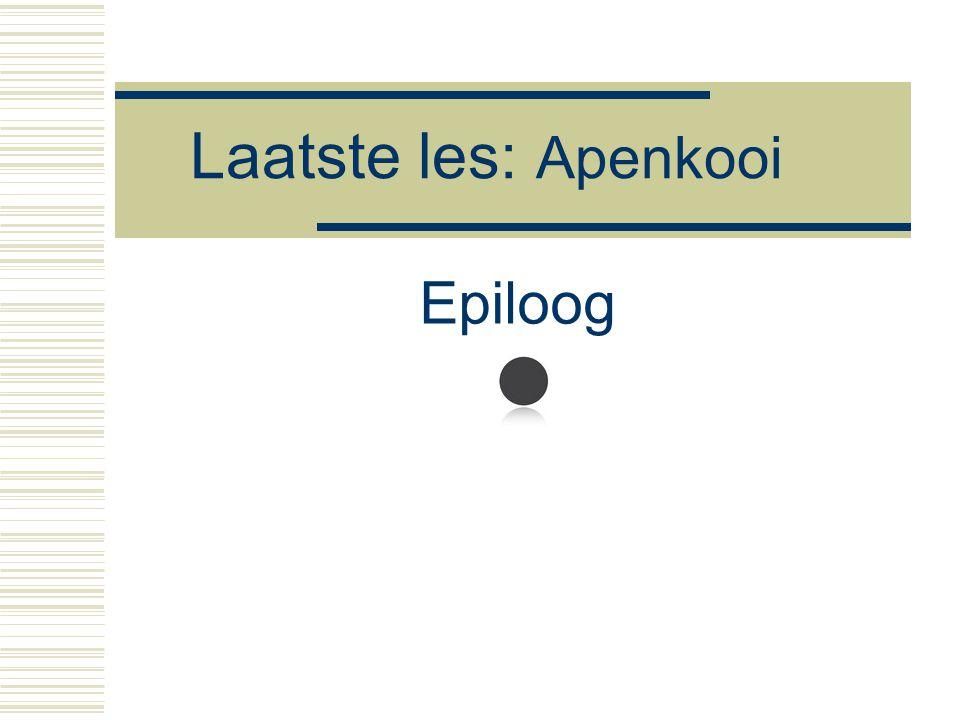 Laatste les: Apenkool Epiloog