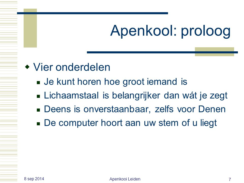 8 sep 2014 Apenkooi Leiden 6 Apenkooi: proloog