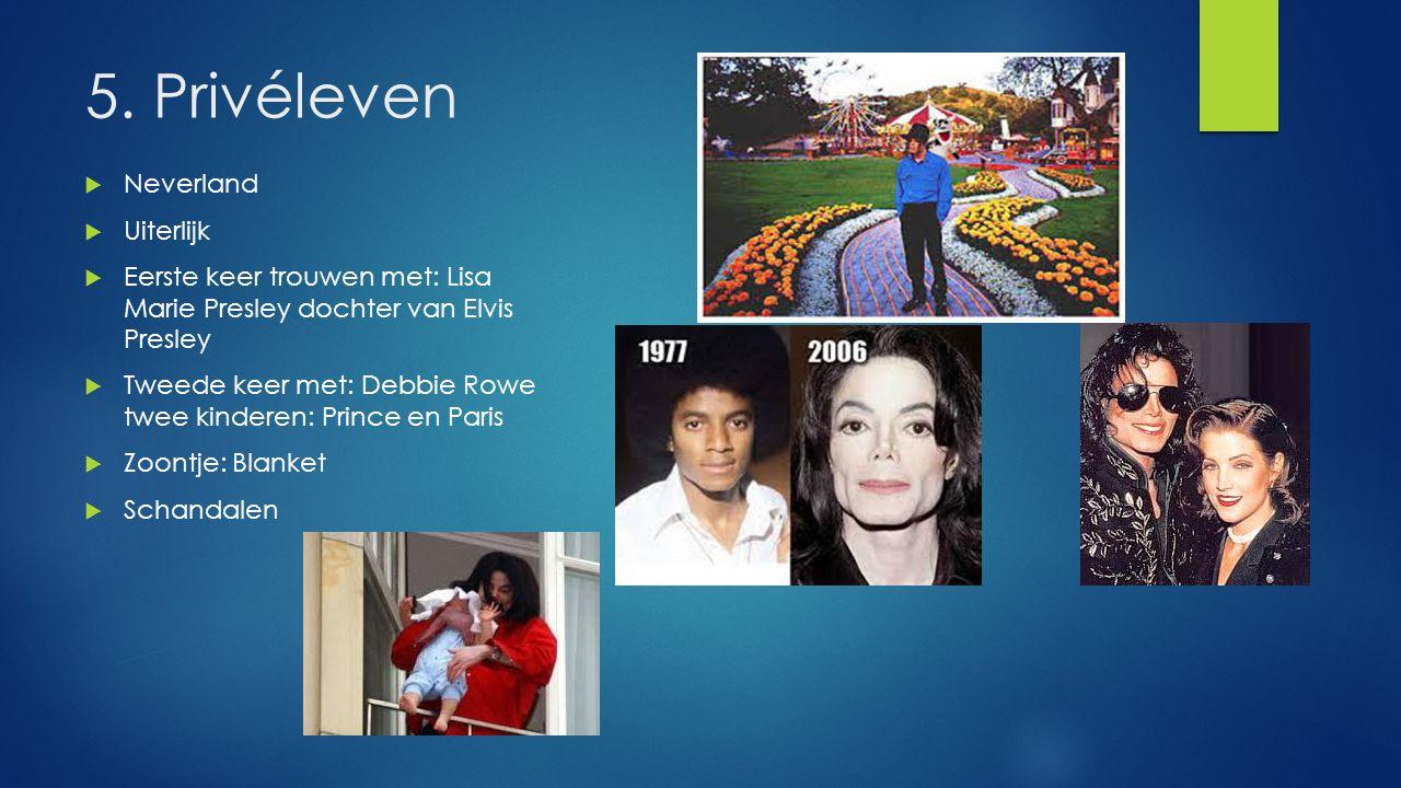 5. Privéleven  Neverland  Uiterlijk  Eerste keer trouwen met: Lisa Marie Presley dochter van Elvis Presley  Tweede keer met: Debbie Rowe twee kind