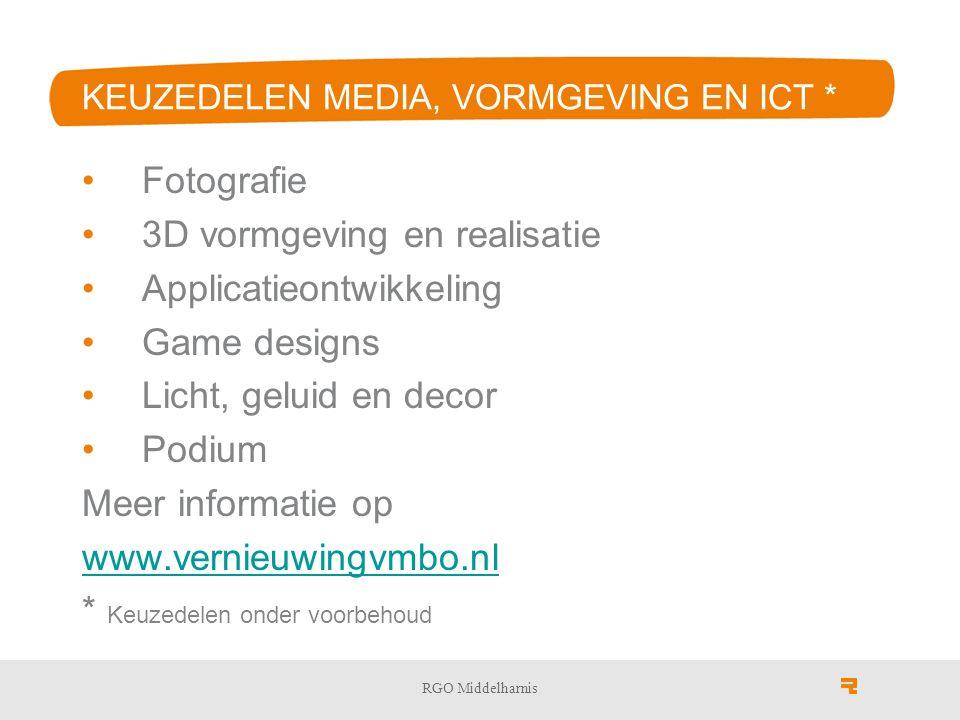 KEUZEDELEN MEDIA, VORMGEVING EN ICT * Fotografie 3D vormgeving en realisatie Applicatieontwikkeling Game designs Licht, geluid en decor Podium Meer informatie op www.vernieuwingvmbo.nl * Keuzedelen onder voorbehoud RGO Middelharnis