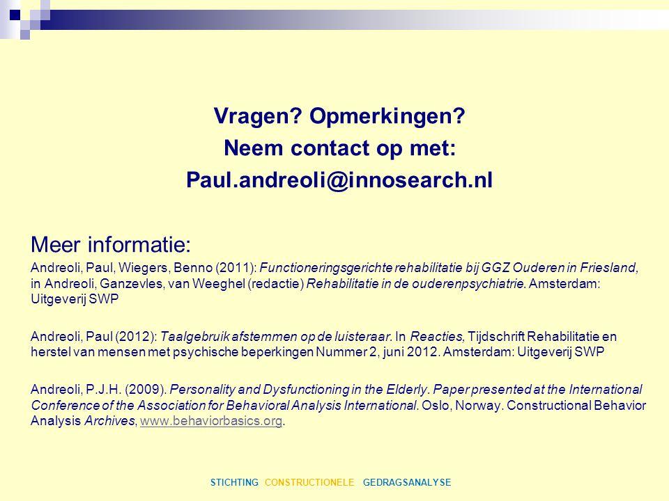 Vragen? Opmerkingen? Neem contact op met: Paul.andreoli@innosearch.nl Meer informatie: Andreoli, Paul, Wiegers, Benno (2011): Functioneringsgerichte r