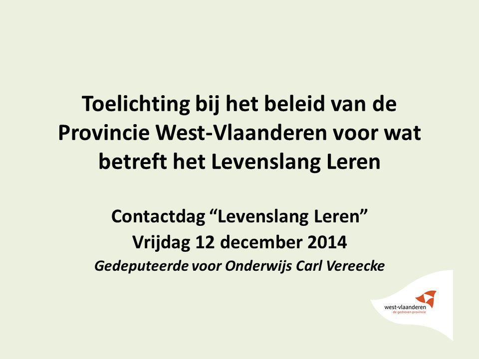 Invalshoeken 1.Het onderwijsbeleid van de Provincie West-Vlaanderen (schema) 2.