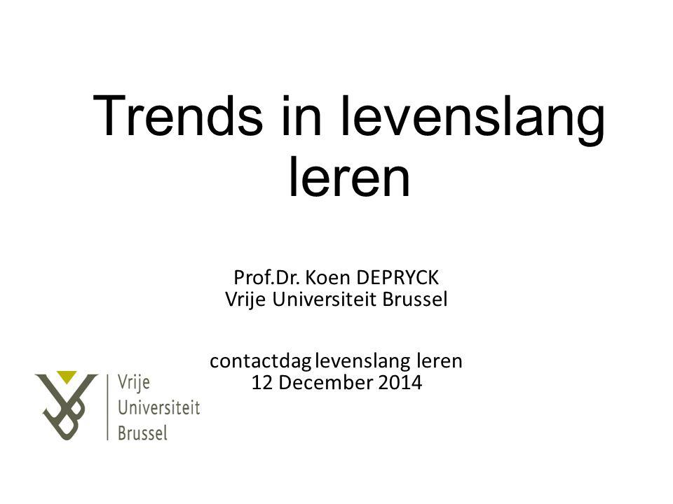 12/12/2014 - Prof.Dr. Koen DEPRYCK trends in levenslang leren4