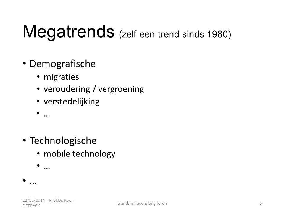 12/12/2014 - Prof.Dr. Koen DEPRYCK trends in levenslang leren6
