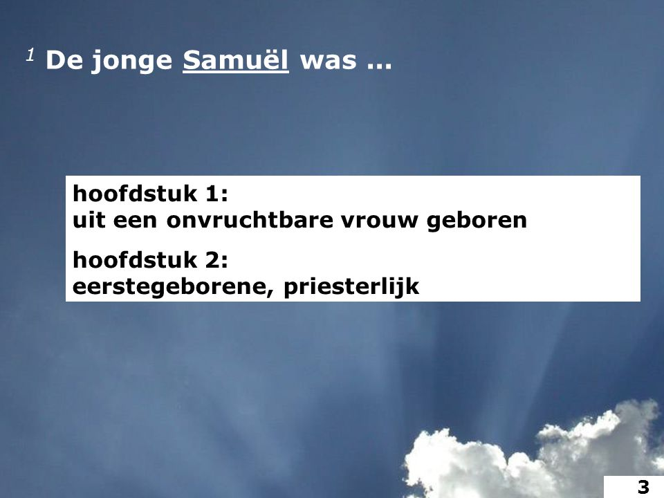 1 De jonge Samuël was...