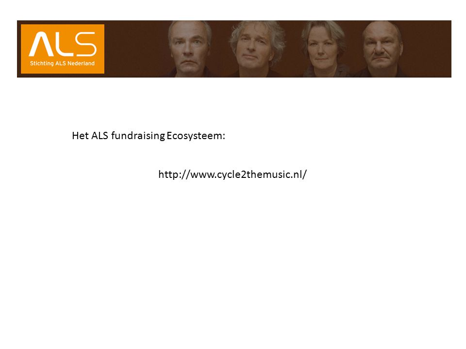 http://www.cycle2themusic.nl/ Het ALS fundraising Ecosysteem: