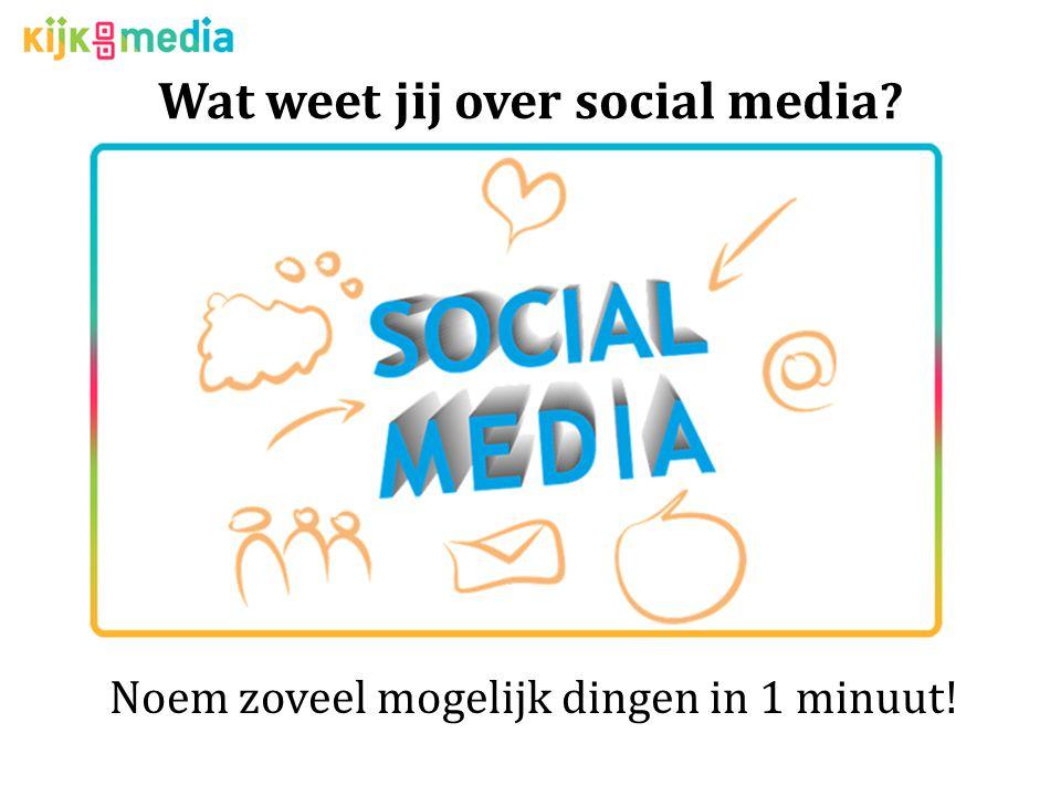 Wat wil je nog weten over social media? Noem zoveel mogelijk dingen in 1 minuut!
