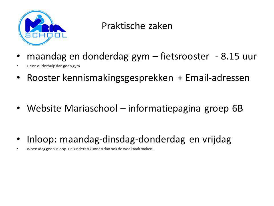 Praktische zaken maandag en donderdag gym – fietsrooster - 8.15 uur Geen ouderhulp dan geen gym Rooster kennismakingsgesprekken + Email-adressen Websi