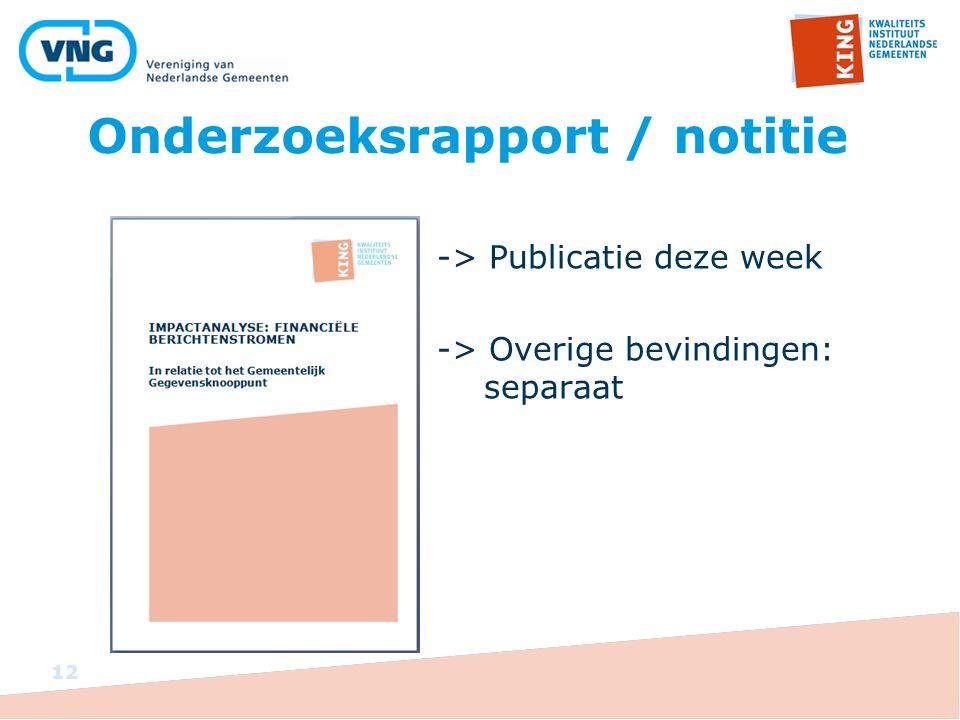 Onderzoeksrapport / notitie 12 -> Publicatie deze week -> Overige bevindingen: separaat