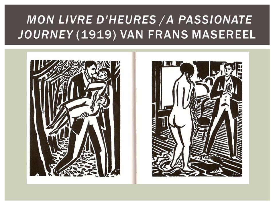 MON LIVRE D HEURES /A PASSIONATE JOURNEY (1919) VAN FRANS MASEREEL