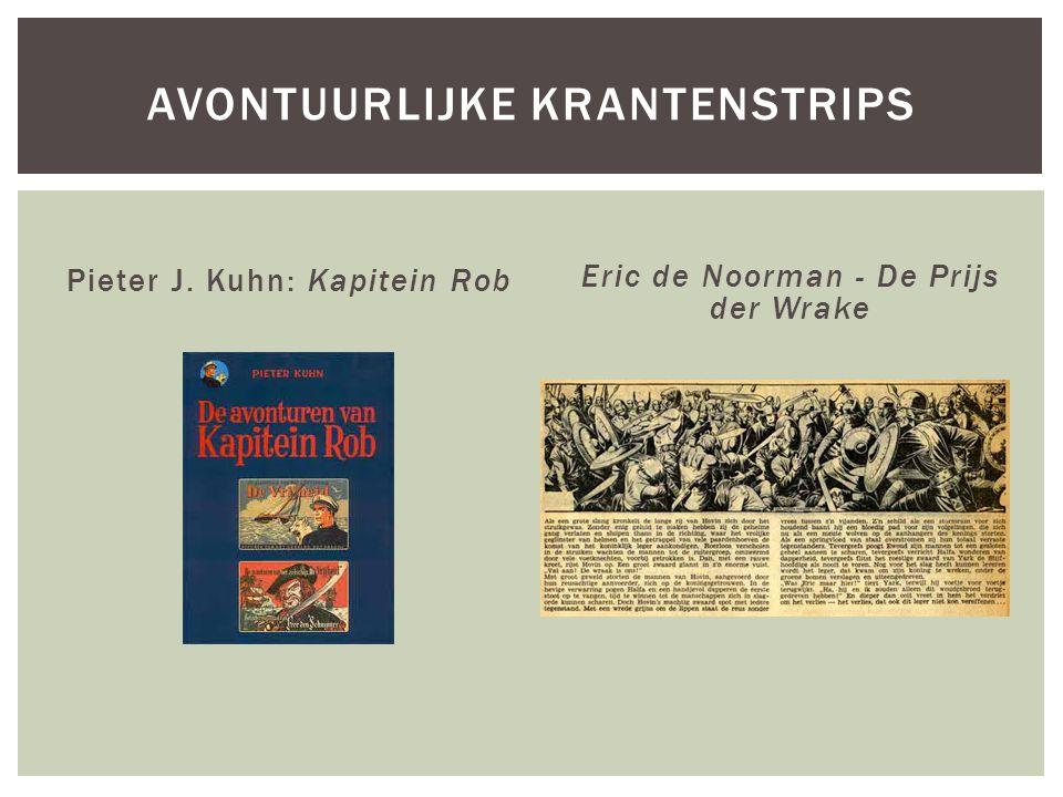 Pieter J. Kuhn: Kapitein Rob Eric de Noorman - De Prijs der Wrake AVONTUURLIJKE KRANTENSTRIPS