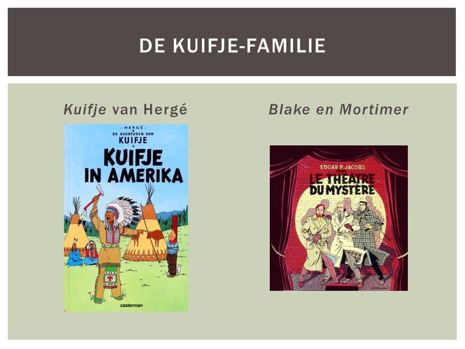 Kuifje van HergéBlake en Mortimer DE KUIFJE-FAMILIE