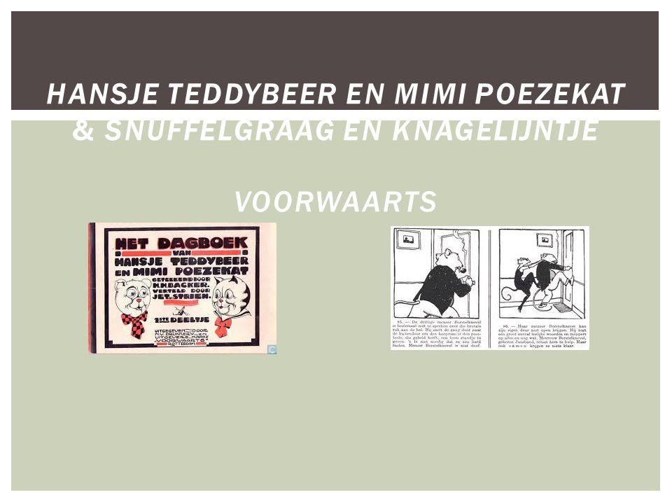 HANSJE TEDDYBEER EN MIMI POEZEKAT & SNUFFELGRAAG EN KNAGELIJNTJE VOORWAARTS