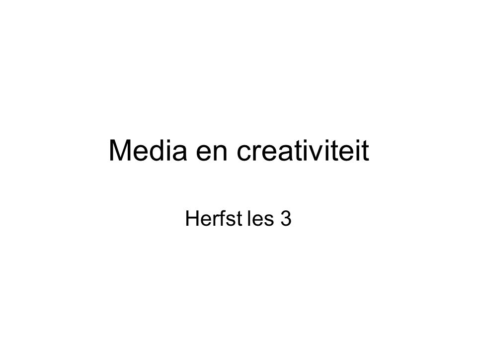 Media en creativiteit Herfst les 3