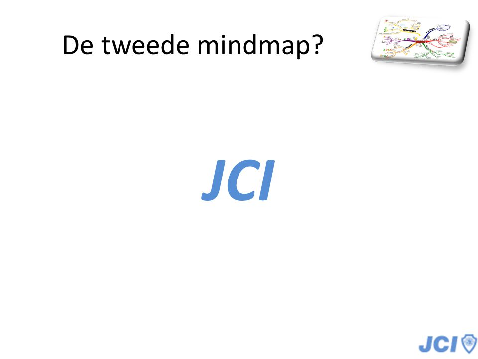 De tweede mindmap? JCI