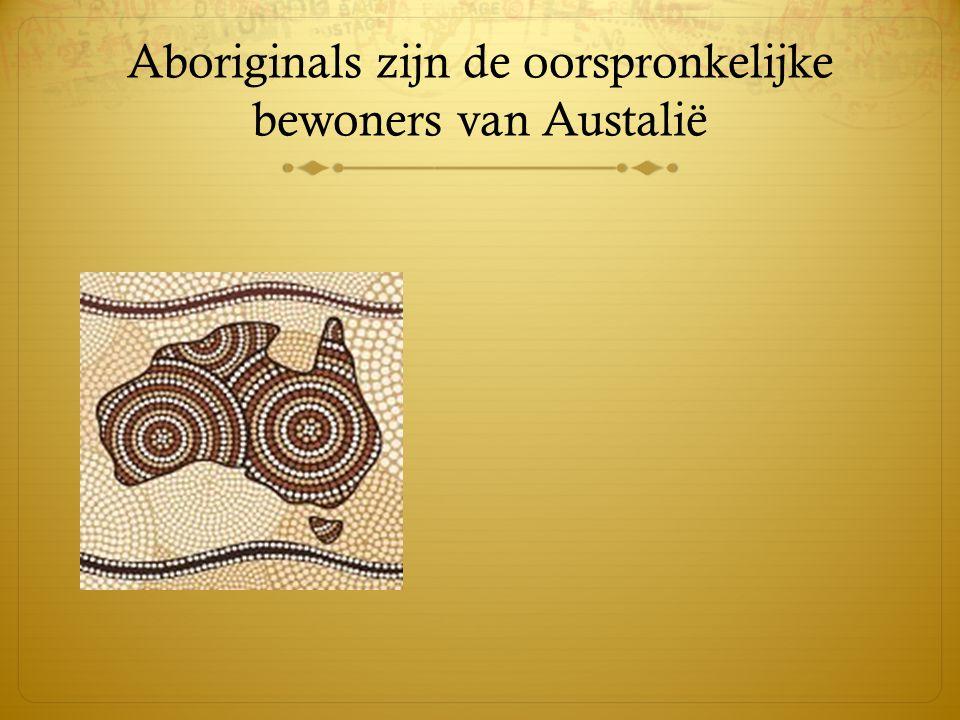 Aboriginals zijn de oorspronkelijke bewoners van Austalië