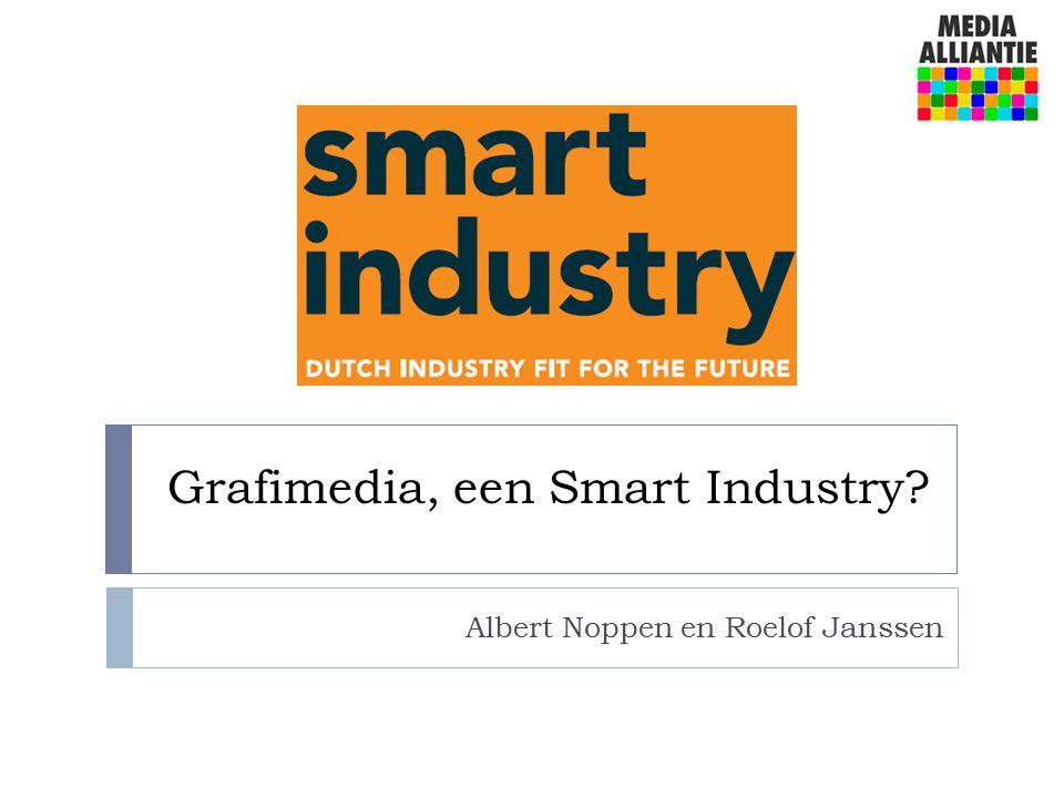 Grafimedia, een Smart Industry? Albert Noppen en Roelof Janssen