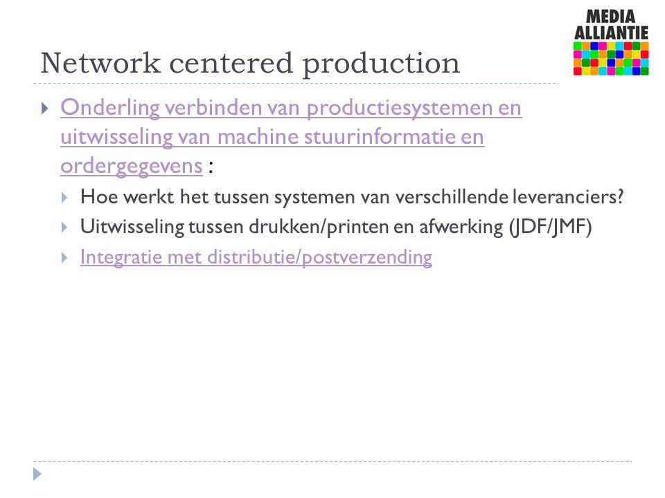 Network centered production  Onderling verbinden van productiesystemen en uitwisseling van machine stuurinformatie en ordergegevens : Onderling verbi