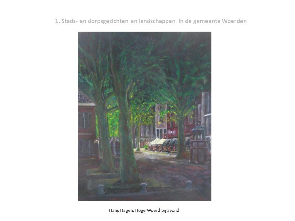 1. Stads- en dorpsgezichten en landschappen in de gemeente Woerden Hans Hagen. Hoge Woerd bij avond