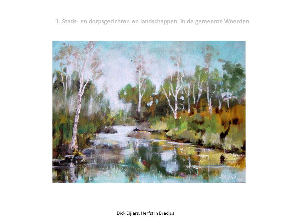 1. Stads- en dorpsgezichten en landschappen in de gemeente Woerden Dick Eijlers. Herfst in Bredius