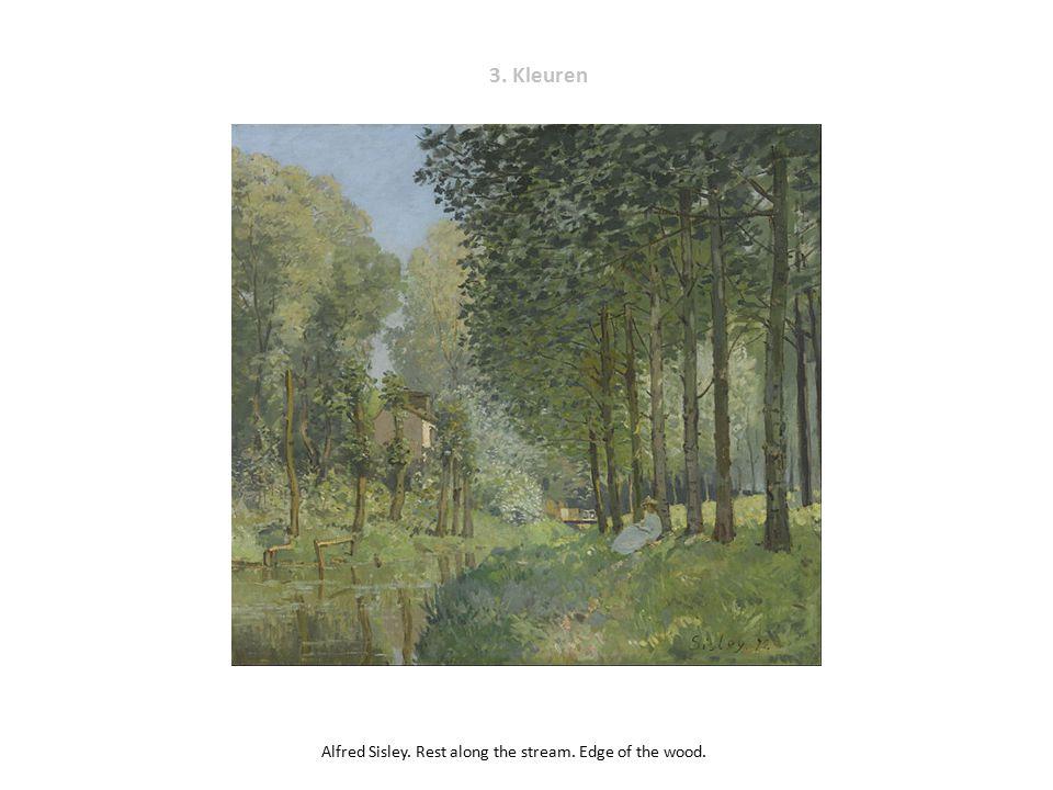 3. Kleuren Alfred Sisley. Rest along the stream. Edge of the wood.