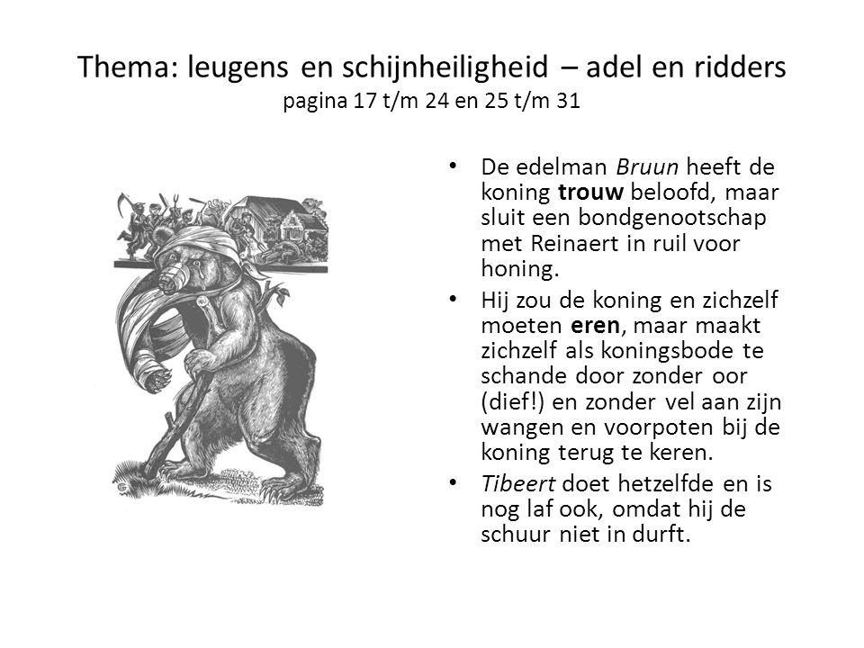 Thema: leugens en schijnheiligheid – adel en ridders pagina 17 t/m 24 en 25 t/m 31 De edelman Bruun heeft de koning trouw beloofd, maar sluit een bond