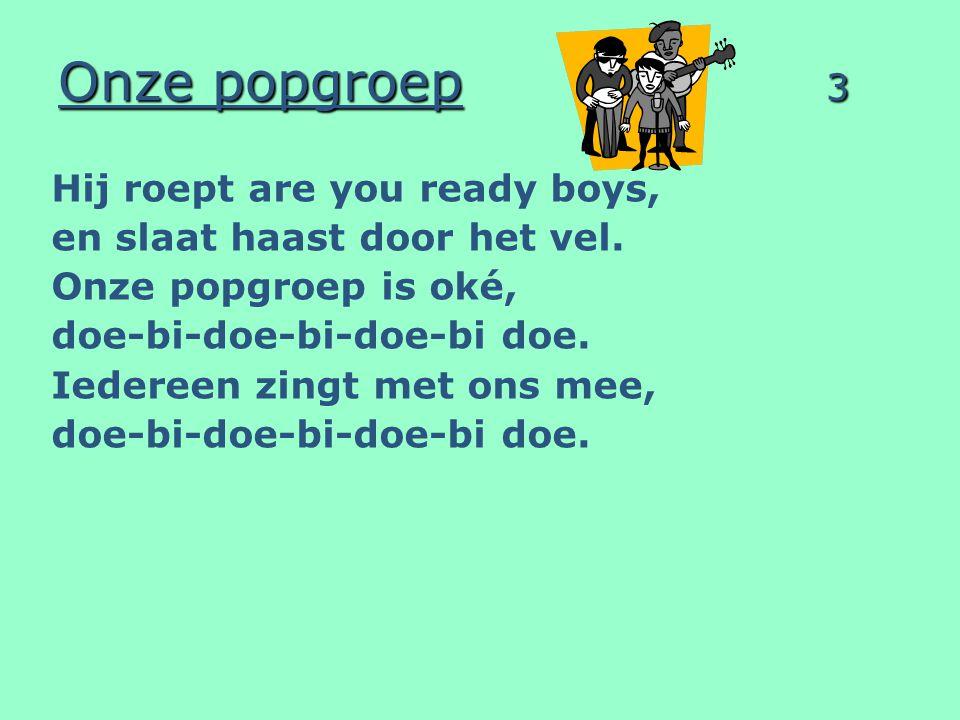 Onze popgroep 3 Hij roept are you ready boys, en slaat haast door het vel.