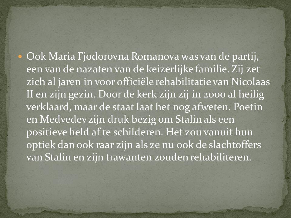 Ook Maria Fjodorovna Romanova was van de partij, een van de nazaten van de keizerlijke familie.