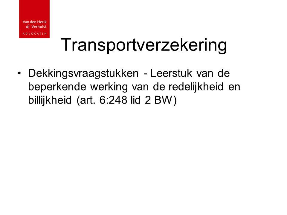 Transportverzekering Dekkingsvraagstukken - Leerstuk van de beperkende werking van de redelijkheid en billijkheid (art. 6:248 lid 2 BW)