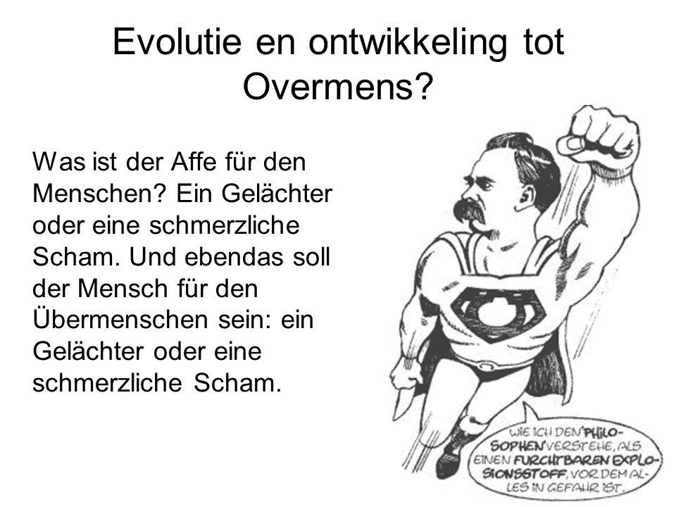 15 Evolutie en ontwikkeling tot Overmens. Was ist der Affe für den Menschen.