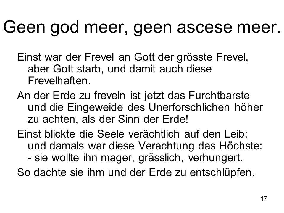 17 Geen god meer, geen ascese meer.
