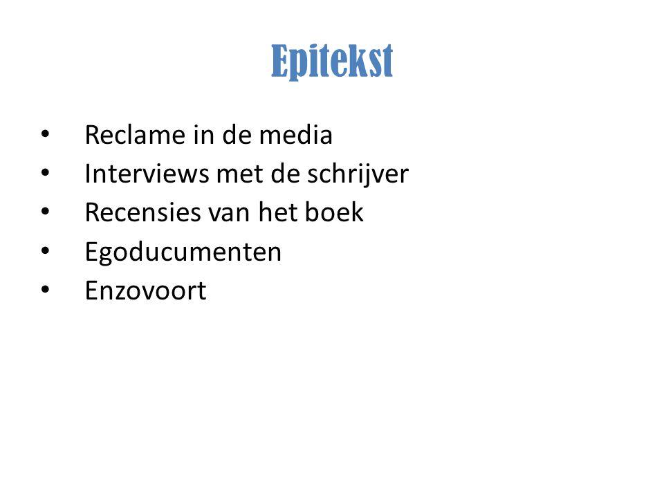 Epitekst Reclame in de media Interviews met de schrijver Recensies van het boek Egoducumenten Enzovoort