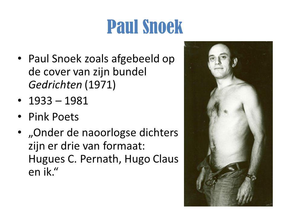 """Paul Snoek Paul Snoek zoals afgebeeld op de cover van zijn bundel Gedrichten (1971) 1933 – 1981 Pink Poets """"Onder de naoorlogse dichters zijn er drie"""