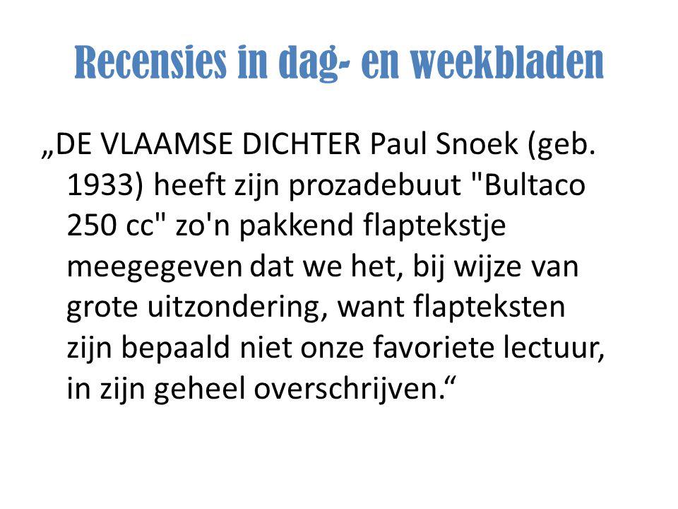 """Recensies in dag- en weekbladen """"DE VLAAMSE DICHTER Paul Snoek (geb. 1933) heeft zijn prozadebuut"""