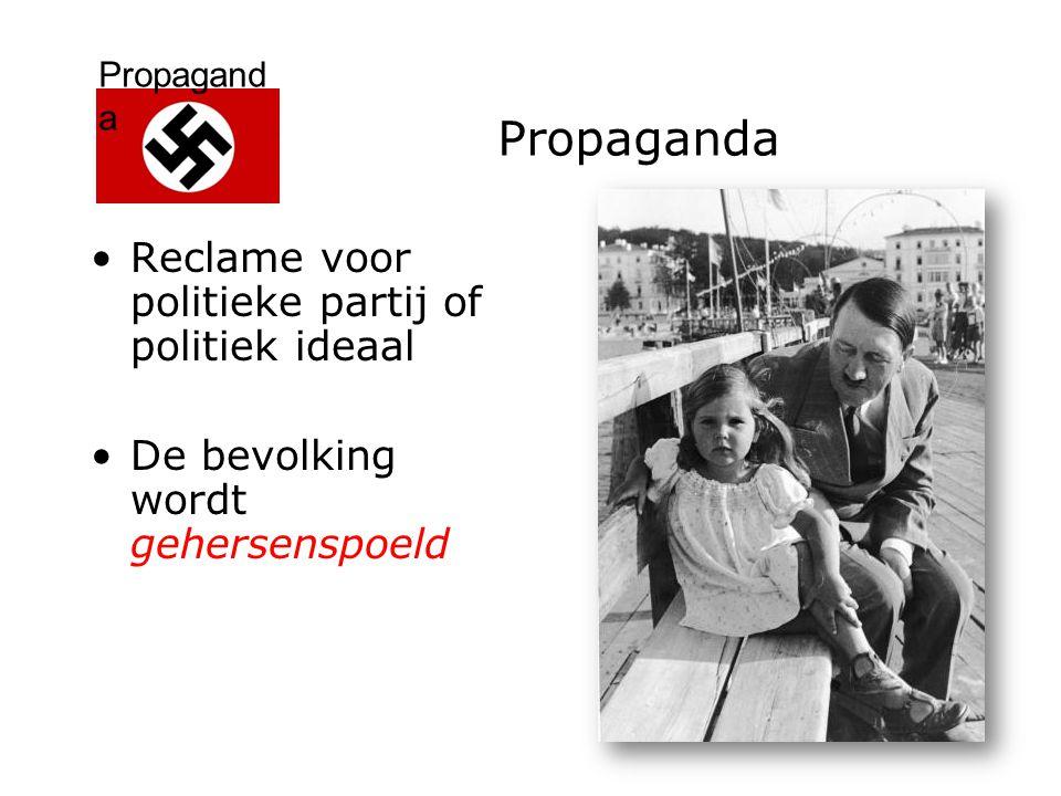 Propagand a Jozef Goebbels (1897 – 1945) Minister van Propaganda Ideologie nazi's overbrengen op bevolking