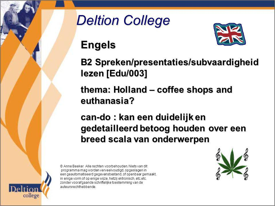 Deltion College Engels B2 Spreken/presentaties/subvaardigheid lezen [Edu/003] thema: Holland – coffee shops and euthanasia? can-do : kan een duidelijk