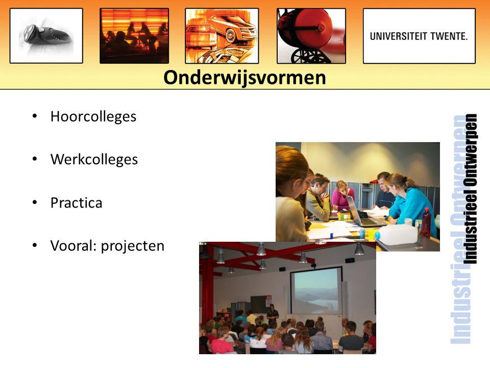 Onderwijsvormen Hoorcolleges Werkcolleges Practica Vooral: projecten