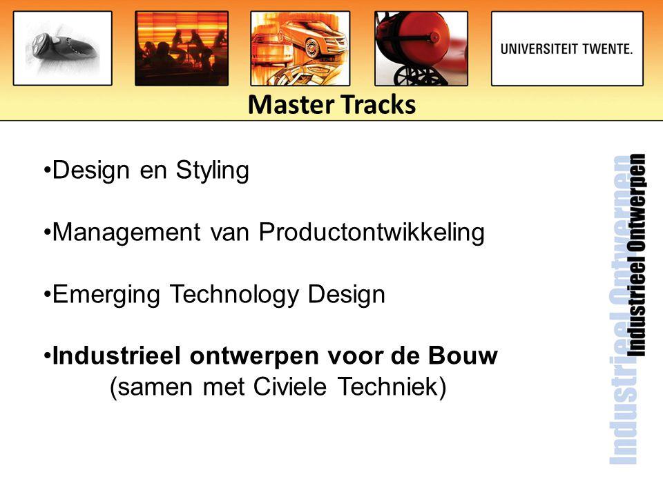 Master Tracks Design en Styling Management van Productontwikkeling Emerging Technology Design Industrieel ontwerpen voor de Bouw (samen met Civiele Te