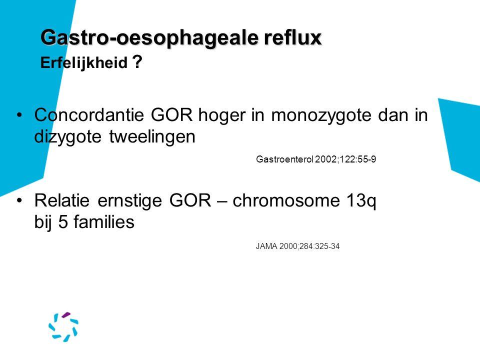 Gastro-oesophageale reflux Gastro-oesophageale reflux Erfelijkheid ? Concordantie GOR hoger in monozygote dan in dizygote tweelingen Gastroenterol 200