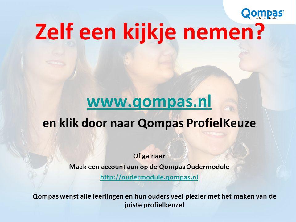 Zelf een kijkje nemen? www.qompas.nl en klik door naar Qompas ProfielKeuze Of ga naar Maak een account aan op de Qompas Oudermodule http://oudermodule